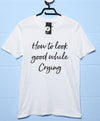Look Good While Crying T Shirt