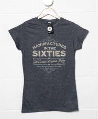 Manufactured In The Sixties Womens T Shirt