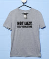 Not Lazy Self-Isolating - Video Conference T Shirt