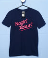 Nozin' Aroun' T Shirt
