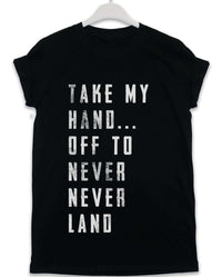 Off to Never Never Land - Lyric Quote T Shirt