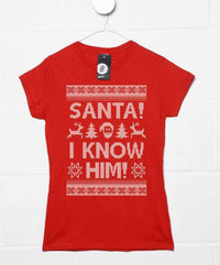Santa I Know Him - Womens Christmas T Shirt