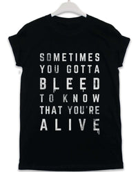 Sometimes You Gotta Bleed - Lyric Quote T Shirt