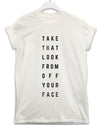 That Look - Lyric Quote T Shirt