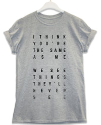 The Same as Me - Lyric Quote T Shirt