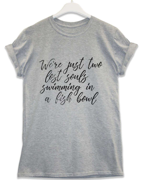 026bbce23 We're Just Two Lost Souls - Lyric Quote T Shirt