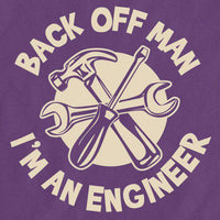 Back Off Man I'm An Engineer - Funny Womens T Shirt - 8Ball
