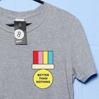Official Mathiole Better Than Nothing Kids & Adults T Shirt