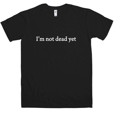 As Worn By David Hasselhoff T Shirt - I'm Not Dead Yet - 8Ball