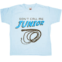 Dont Call Me Junior Kids T Shirt