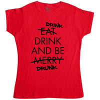 Drink Drink And Be Drunk - Womens Funny Xmas  T Shirt