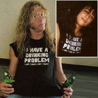 As Worn By Metallica - I Have A Drinking Problem T Shirt