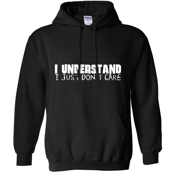 4a376de1c5d I Understand I Just Dont Care Hoodie