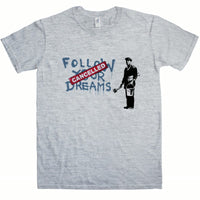 Banksy T Shirt - Follow Your Dreams