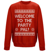 Christmas Sweatshirt - Welcome To The Party Pal