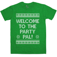 Mens Funny Christmas T Shirt - Welcome To The Party Pal