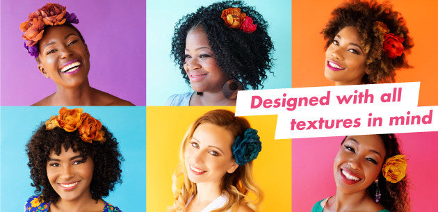 Design with all textures in mind including curly, coily, kinky and straight hair types!