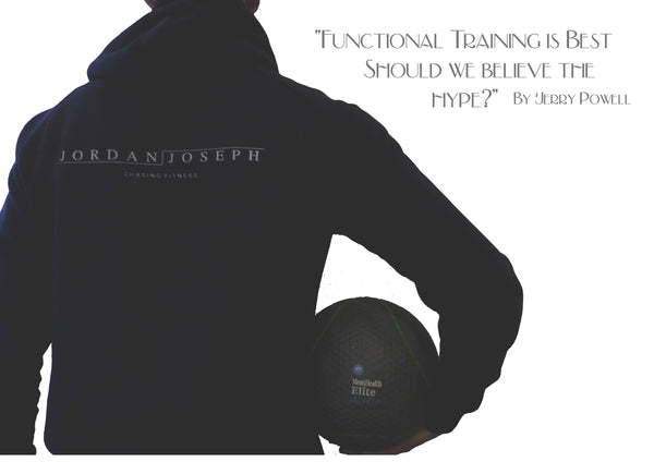 """Functional Training is Best – should we believe the hype?"" By Jerry Powell."