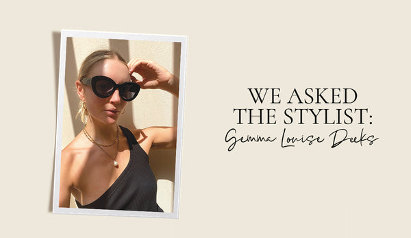 We asked the stylist: Gemma Louise Deeks