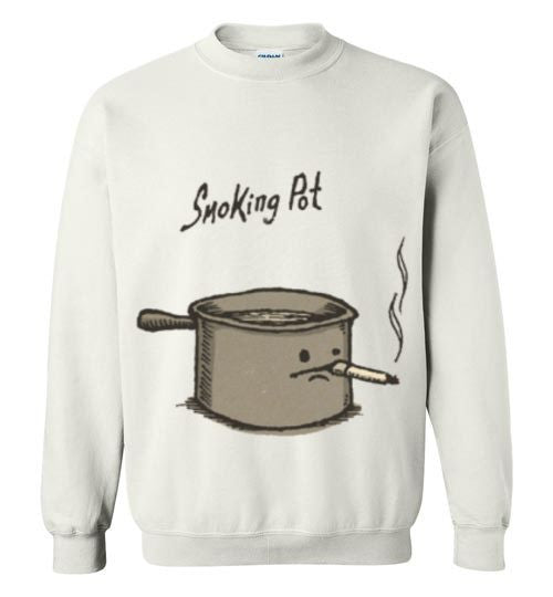 Smoking Pot Unisex Sweatshirt