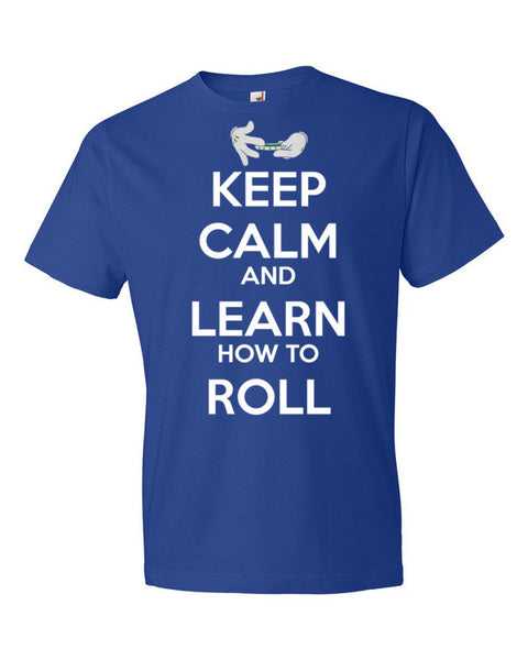 Keep Calm And Learn To Roll T-Shirt (Unisex)