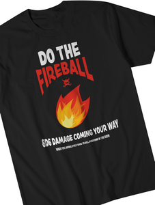 Introducing 'Do The Fireball' T-Shirt