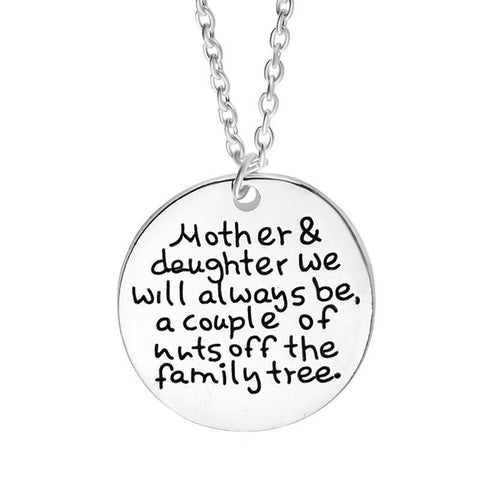Mother & Daughter we Will Always be, a Couple of Nuts Off The Family Tree Pendant Necklace