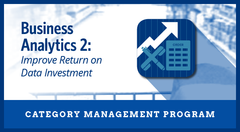 Business Analytics 2: Improve Return on Data Investment Business Priority Program
