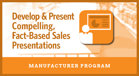 Develop and Present Compelling, Fact-Based Sales Presentations