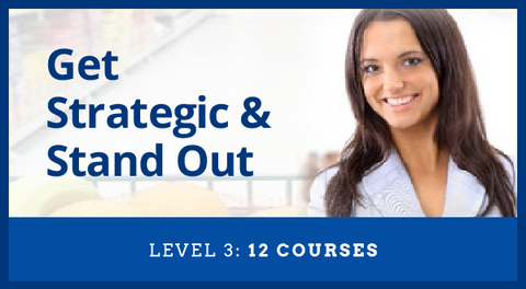 Level 3  Get Strategic and Stand Out (12 courses) On-Demand Learning
