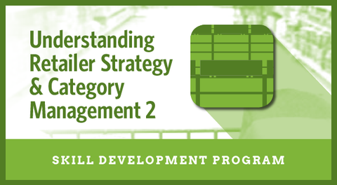 Understanding Retailer Strategy and Category Management 2 <h6>(Skill Development Program)</h6>