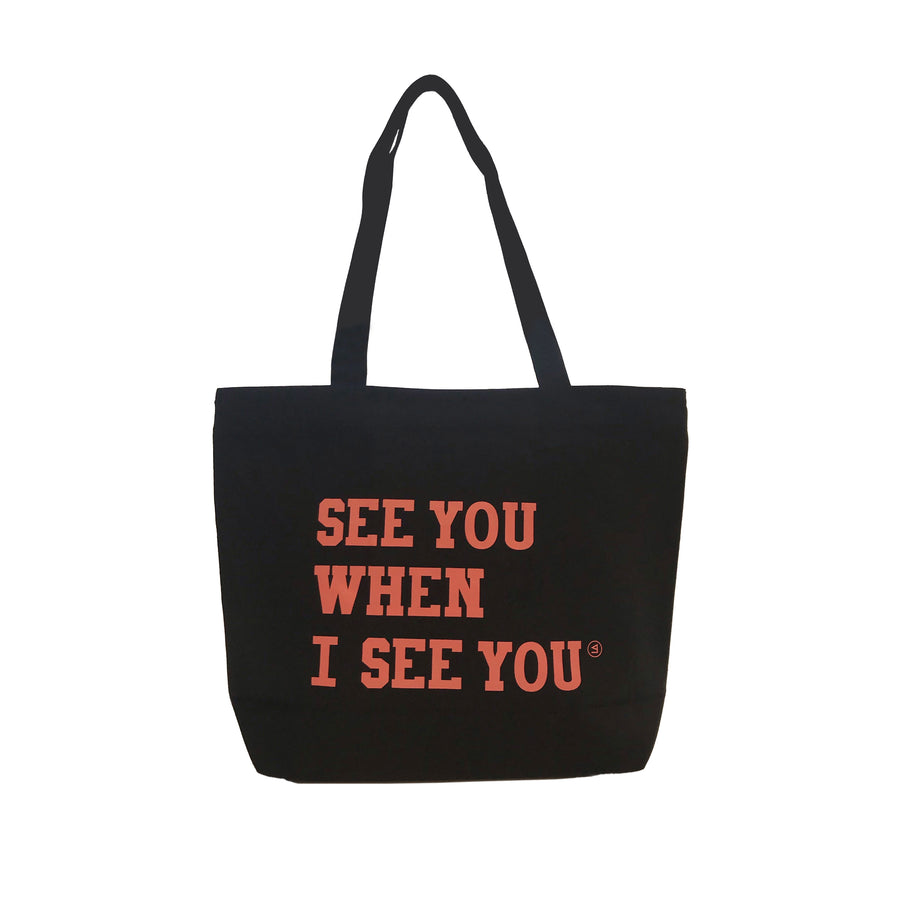 See You When I See You Tote