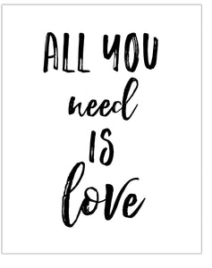 "All You Need Is Love 8"" x 10"" Wall Print - Idea Chíc"