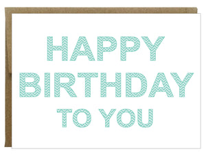 Happy Birthday to You Chevron Patterned Card in Turquoise Blues - $2.00 each | case of 6