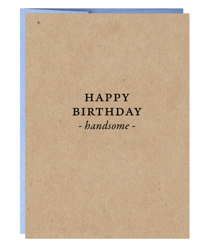 Happy Birthday Handsome Greeting Card - $2.00 each | case of 6