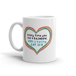 Every Time You See a Rainbow - MUG - 11 oz.