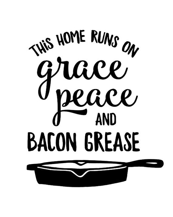 Grace Peace Bacon Grease - Lettered Print