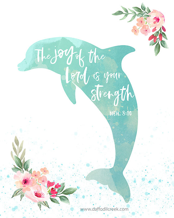 The Joy of the Lord is your Strength - Tropical Dolphin Print for Girls Room
