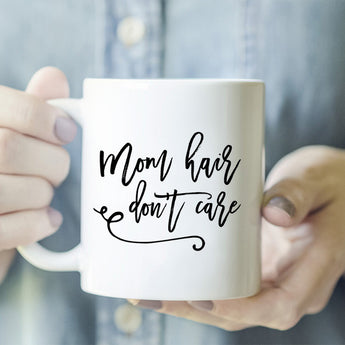 Mom Hair Don't Care Mug