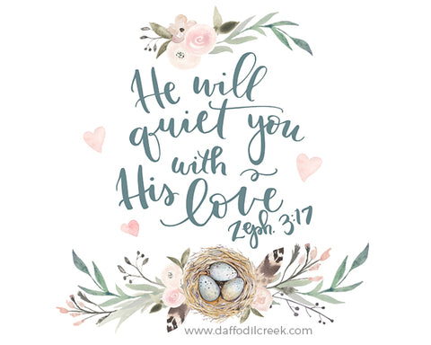 He Will Quiet You - Lettered Print