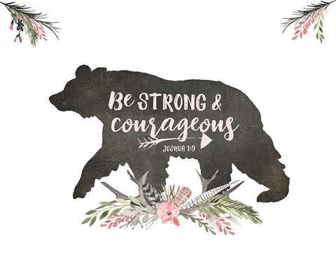 Be Strong and Courageous - Woodland Bear Print for Girls Nursery