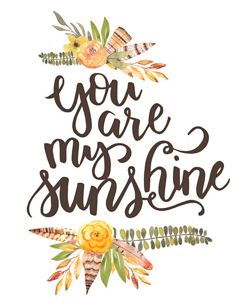 You are My Sunshine - Lettered Print