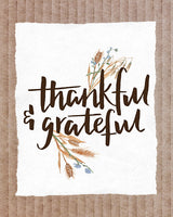 Thankful & Grateful - Lettered Print