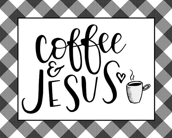 Coffee and Jesus - Lettered Print