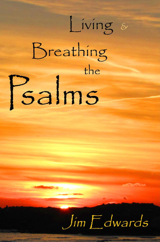 Living and Breathing the Psalms