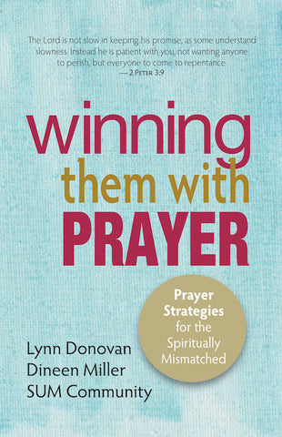 Winning Them With Prayer- Prayer Strategies