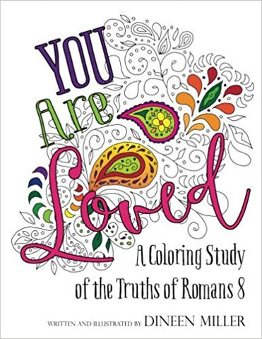 You Are Loved!: A Coloring Study of the Truths of Romans 8