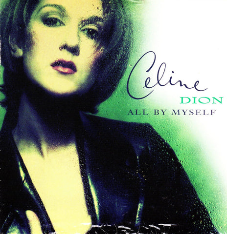 All By Myself by Celine Dion