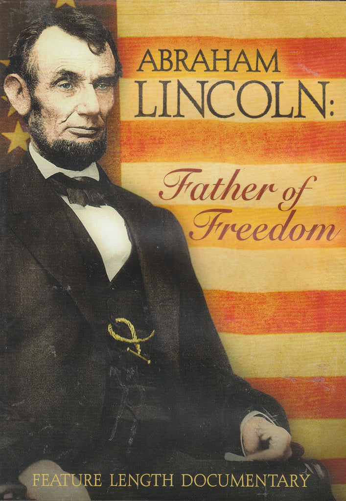 Abraham Lincoln: Father of Freedom