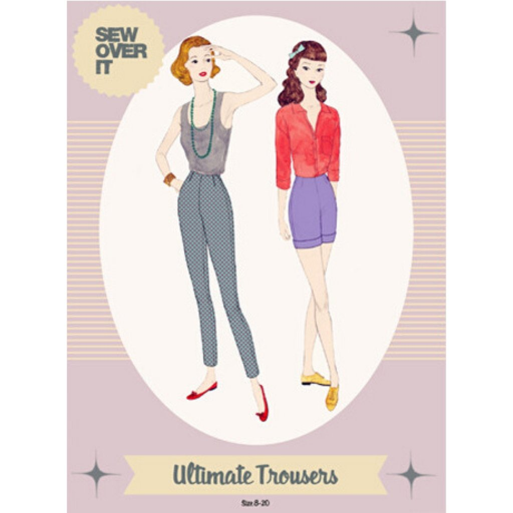 Sew Over It Ultimate Trousers - Patterns - Style Maker Fabrics